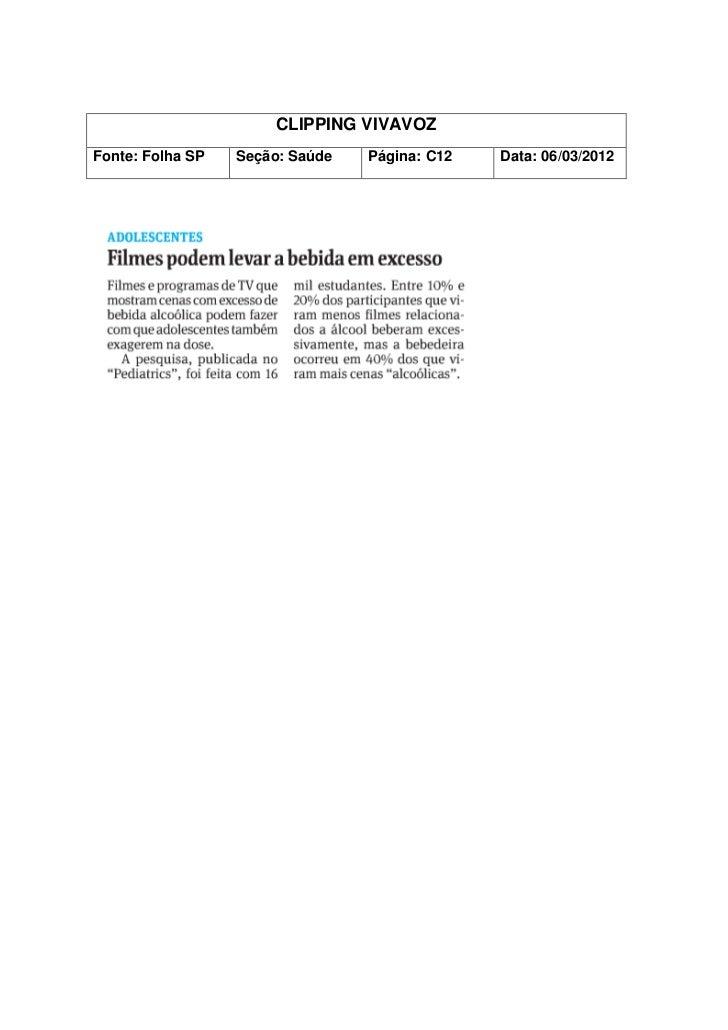 CLIPPING VIVAVOZFonte: Folha SP   Seção: Saúde   Página: C12   Data: 06/03/2012