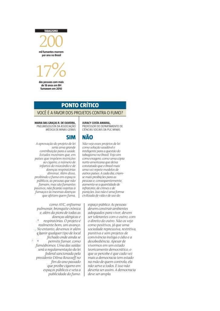 CLIPPING VIVAVOZFonte: Estado de   Seção: Gerais   Página: 22   Data: 07/03/2012      Minas Fumódromo tem dias contados
