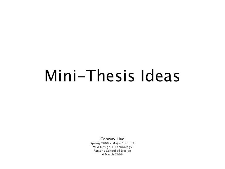 Mini-Thesis Ideas              Conway Liao      Spring 2009 - Major Studio 2       MFA Design + Technology        Parsons ...