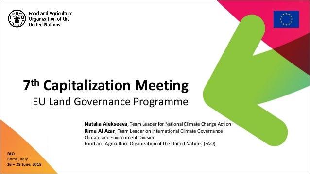 7th Capitalization Meeting EU Land Governance Programme FAO Rome, Italy 26 – 29 June, 2018 Natalia Alekseeva, Team Leader ...