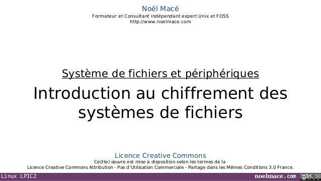 Linux LPIC2 noelmace.comNoël MacéFormateur et Consultant indépendant expert Unix et FOSShttp://www.noelmace.comIntroductio...