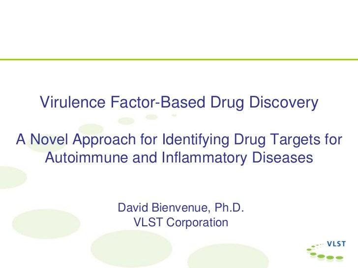 Virulence Factor-Based Drug DiscoveryA Novel Approach for Identifying Drug Targets for   Autoimmune and Inflammatory Disea...