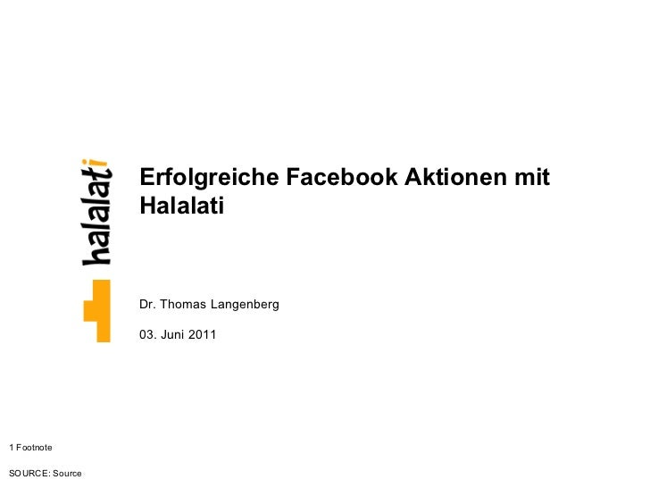 Erfolgreiche Facebook Aktionen mit Halalati Dr. Thomas Langenberg 03. Juni 2011