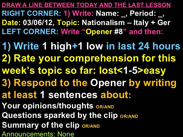 DRAW A LINE BETWEEN TODAY AND THE LAST LESSONRIGHT CORNER: 1) Write: Name: _, Period: _,Date: 03/06/12, Topic: Nationalism...