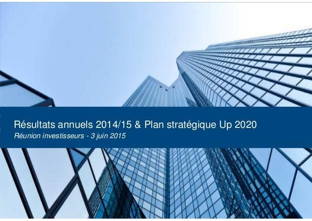 Réunion Ambassadeurs A la découverte de Solucom Résultats annuels 2014/15 & Plan stratégique Up 2020 Réunion investisseurs...