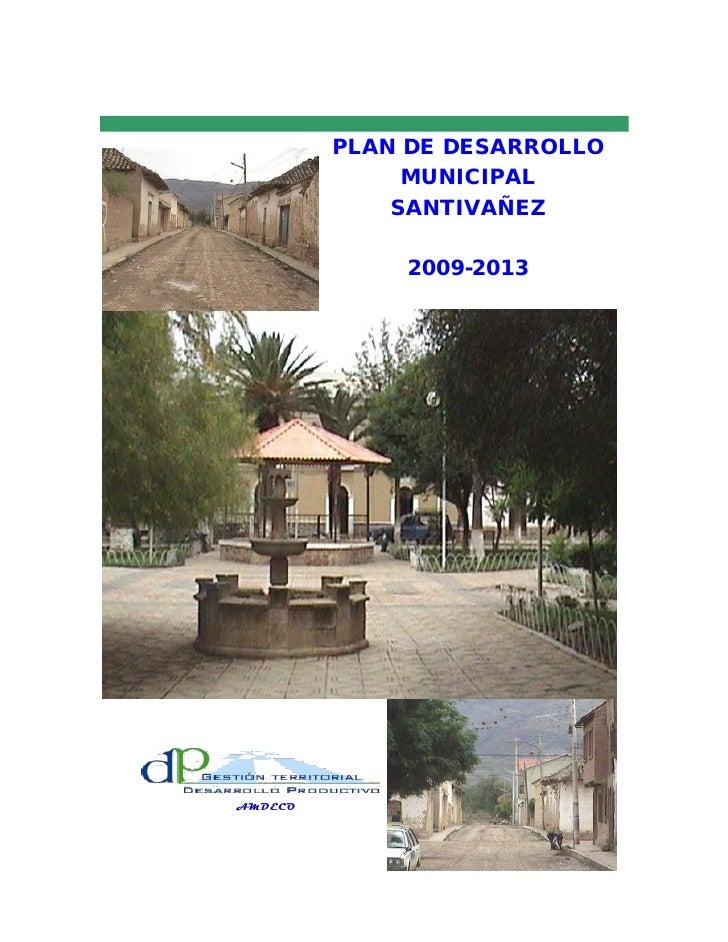 PLAN DE DESARROLLO              MUNICIPAL             SANTIVAÑEZ             2009-2013AMDECO