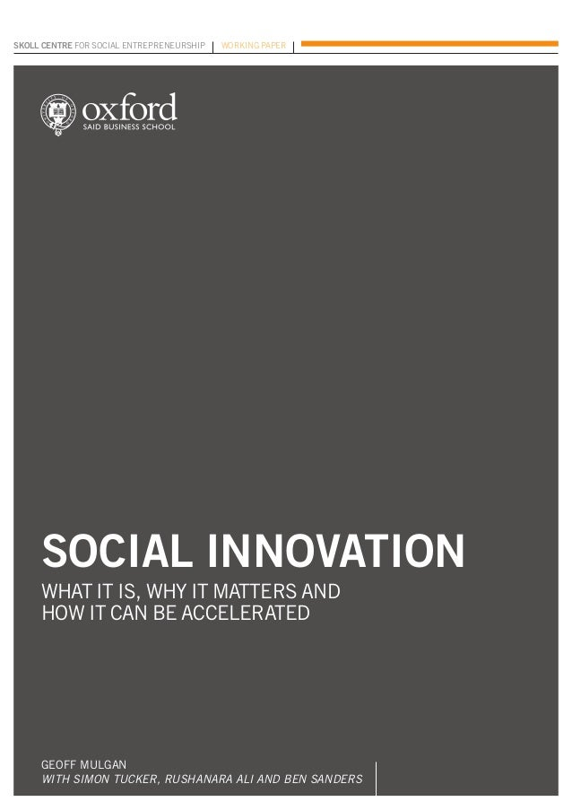 skoll centre for social entrepreneurship   Working paper     social innovation     what it is, why it matters and     how...