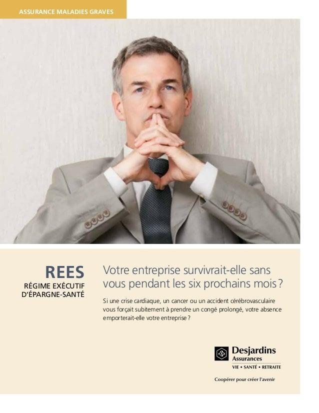 Assurance maladies graves  REES  RÉGIME EXÉCUTIF D'ÉPARGNE-SANTÉ  Votre entreprise survivrait-elle sans vous pendant les s...
