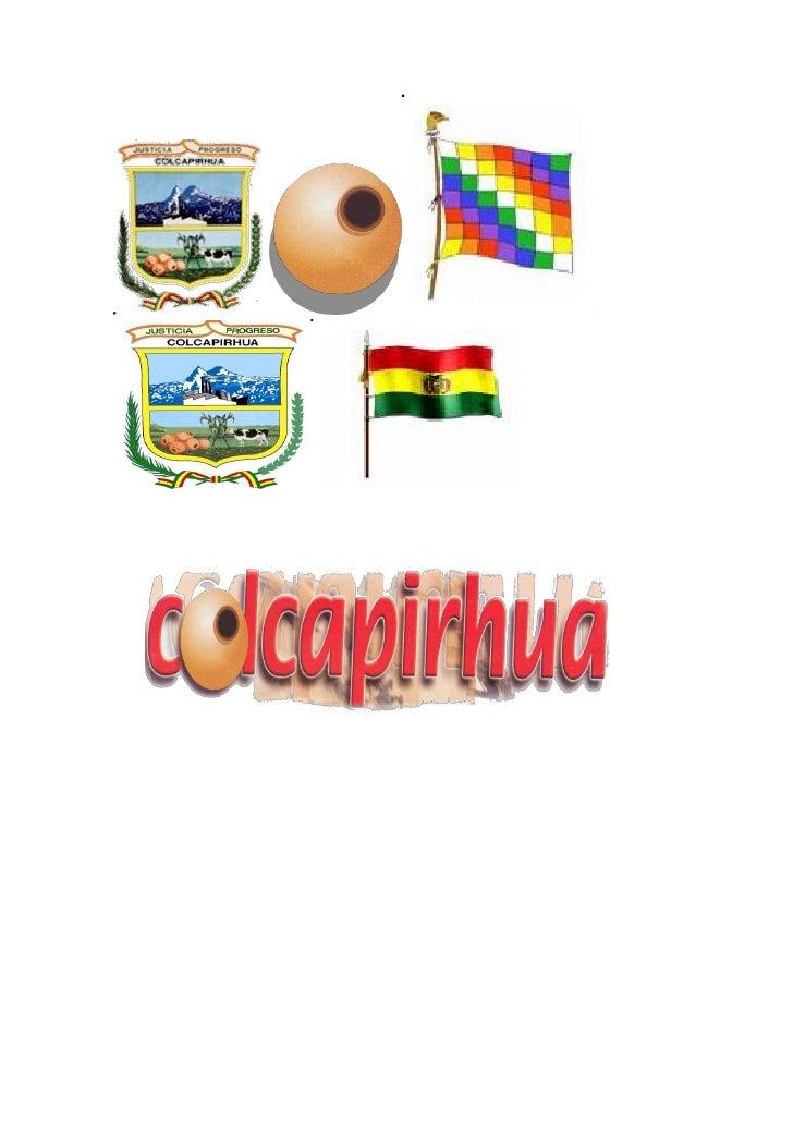    Misión    El Gobierno Municipal de Colcapirhua, es la entidad de derecho público con    personalidad jurídica reconoci...