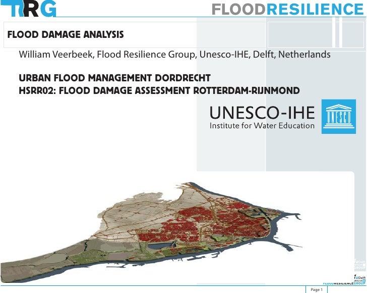 FLOODRESILIENCE FLOOD DAMAGE ANALYSIS   William Veerbeek, Flood Resilience Group, Unesco-IHE, Delft, Netherlands    URBAN ...