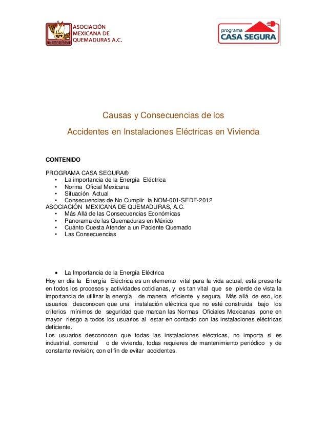 Causas y Consecuencias de los Accidentes en Instalaciones Eléctricas en Vivienda CONTENIDO PROGRAMA CASA SEGURA® • La impo...