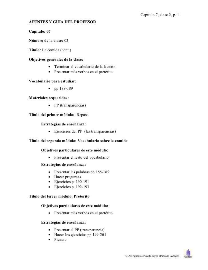 Capítulo 7, clase 2, p. 1APUNTES Y GUIA DEL PROFESORCapítulo: 07Número de la clase: 02Título: La comida (cont.)Objetivos g...