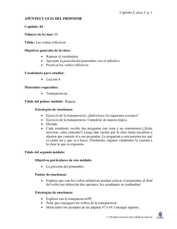 Capítulo 4, clase 3, p. 1APUNTES Y GUIA DEL PROFESORCapítulo: 04Número de la clase: 03Título: Los verbos reflexivosObjetiv...