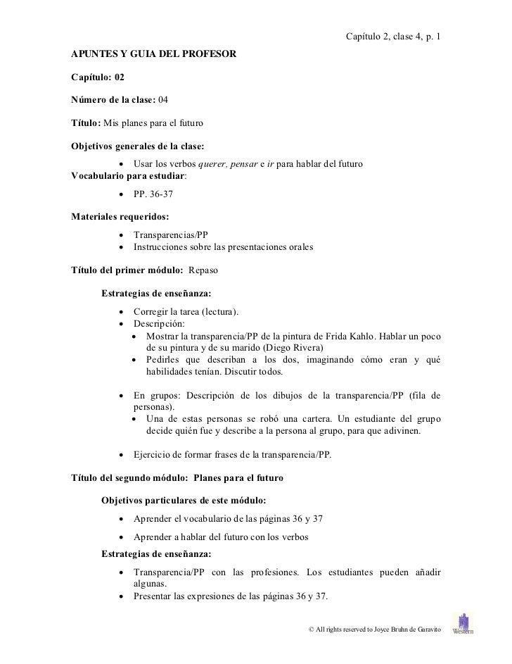 Capítulo 2, clase 4, p. 1APUNTES Y GUIA DEL PROFESORCapítulo: 02Número de la clase: 04Título: Mis planes para el futuroObj...