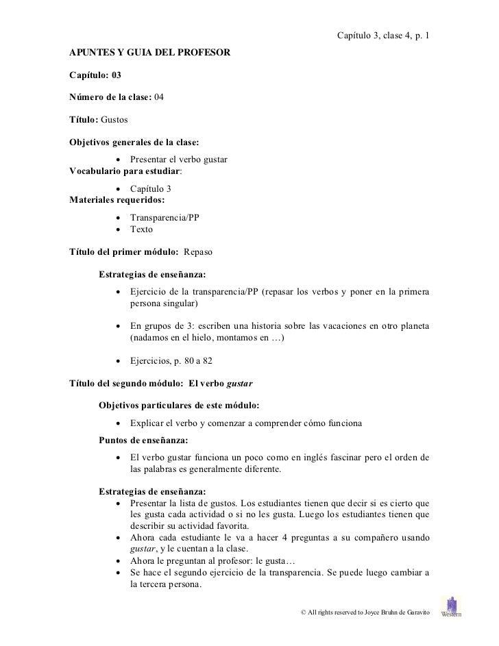 Capítulo 3, clase 4, p. 1APUNTES Y GUIA DEL PROFESORCapítulo: 03Número de la clase: 04Título: GustosObjetivos generales de...