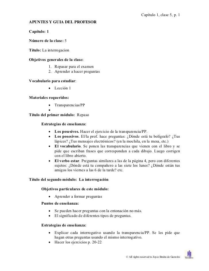 Capítulo 1, clase 5, p. 1APUNTES Y GUIA DEL PROFESORCapítulo: 1Número de la clase: 5Título: La interrogacionObjetivos gene...
