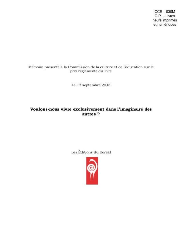 Mémoire présenté à la Commission de la culture et de l'éducation sur le prix réglementé du livre Le 17 septembre 2013 Voul...