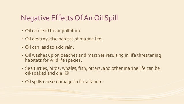 Four Major Oil Spills In History • TheTorrey Canyon Oil Spill – March 18,1967 25 – 36 million gallons • The Sea Star Oil S...