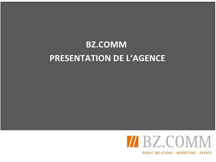 <ul><ul><li>BZ.COMM  </li></ul></ul><ul><ul><li>PRESENTATION DE L'AGENCE </li></ul></ul>