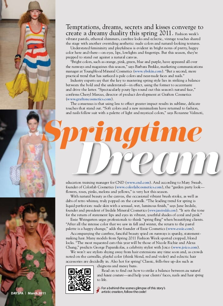 Temptations, dreams, secrets and kisses converge to                      create a dreamy duality this spring 2011. Fashion...