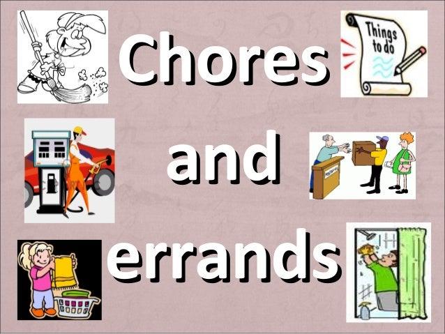 ChoresChores andand errandserrands