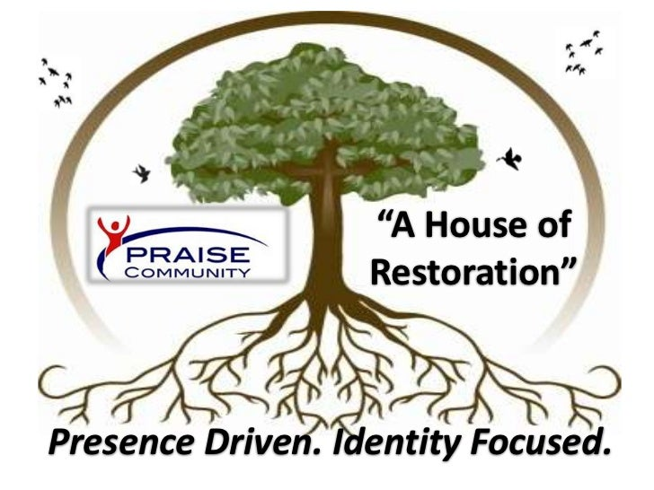 """A House of                   Restoration""Presence Driven. Identity Focused."