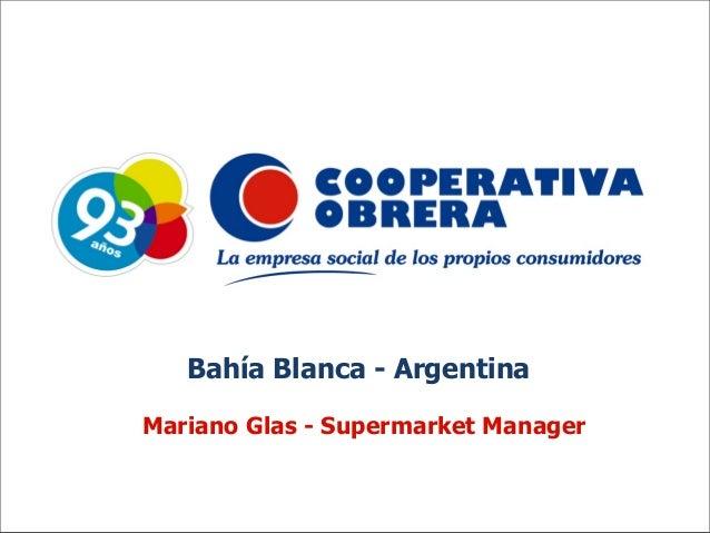 Bahía Blanca - Argentina Mariano Glas - Supermarket Manager
