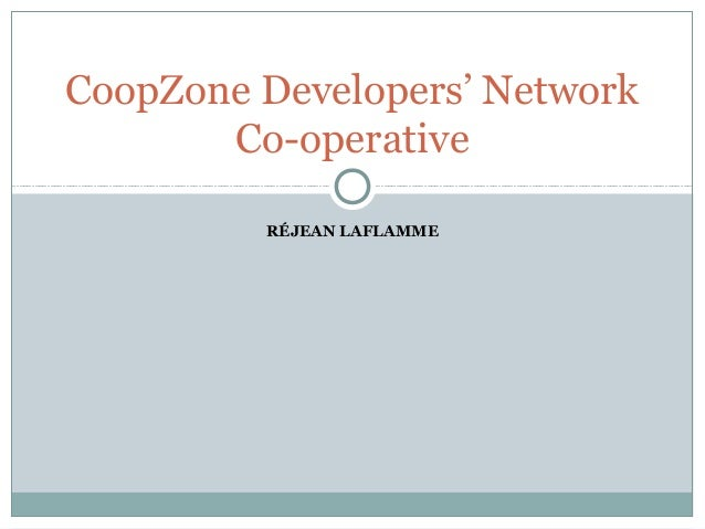 CoopZone Developers' Network Co-operative RÉJEAN LAFLAMME