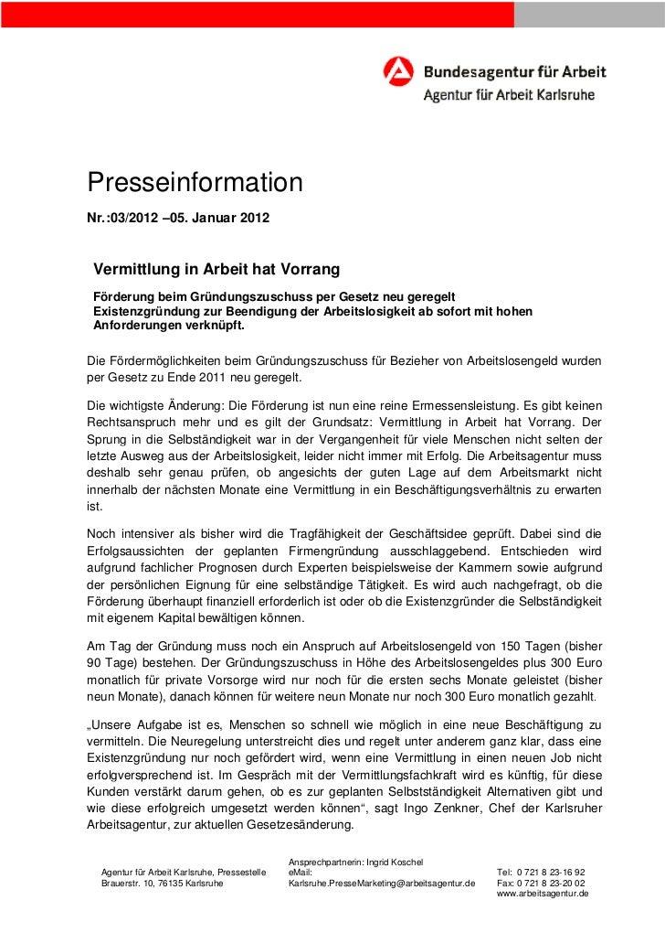 PresseinformationNr.:03/2012 –05. Januar 2012 Vermittlung in Arbeit hat Vorrang Förderung beim Gründungszuschuss per Geset...