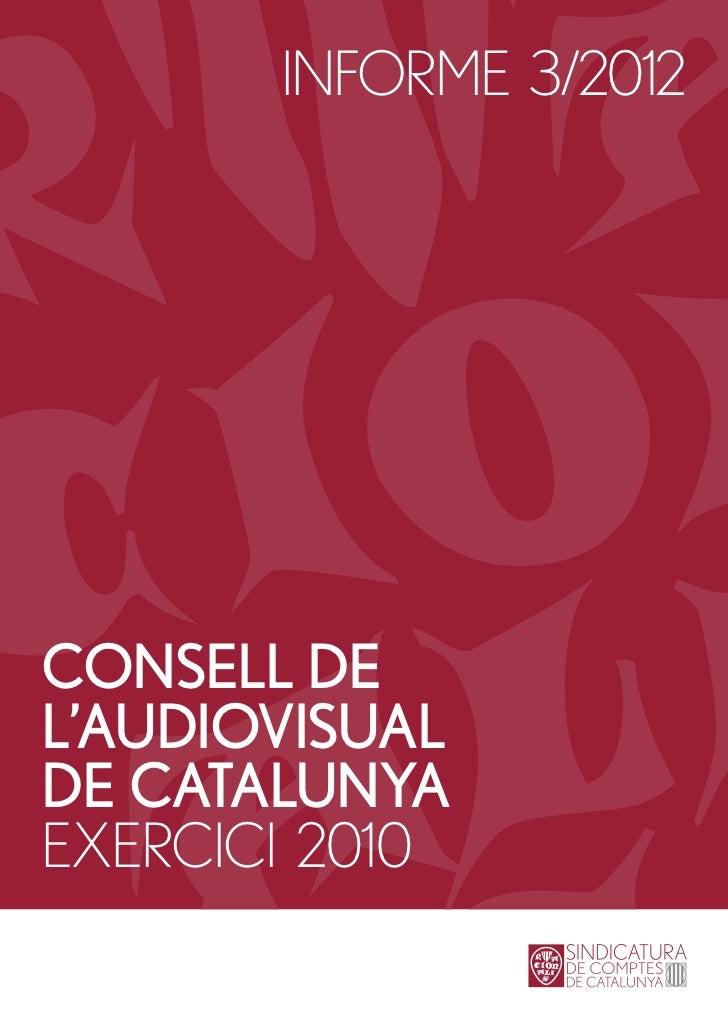 INFORME 3/2012CONSELL DEL'AUDIOVISUALDE CATALUNYAEXERCICI 2010