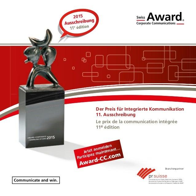 2015 1111 Jetzt anmelden Participez maintenant… Award-CC.com Communicate and win. Der Preis für Integrierte Kommunikation ...
