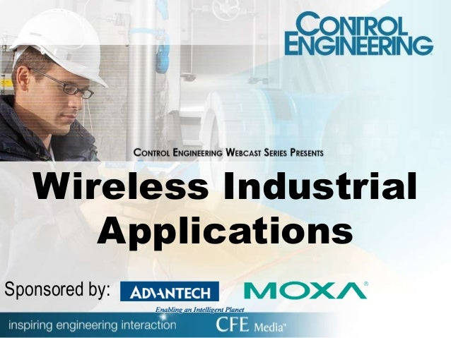 Wireless Industrial Applications Sponsored by: