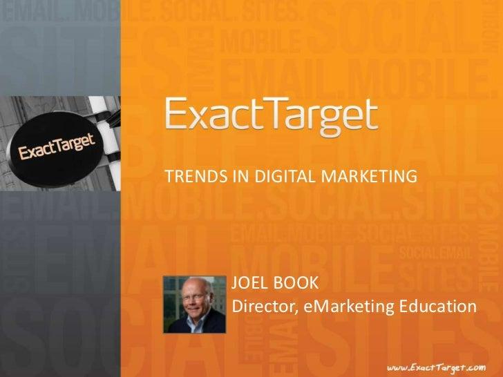 TRENDS IN DIGITAL MARKETING<br />JOEL BOOK<br />Director, eMarketing Education<br />