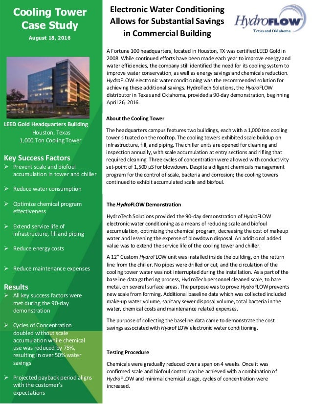 LEED Gold Headquarters Building Houston, Texas 1,000 Ton Cooling Tower Key Success Factors  Prevent scale and biofoul acc...