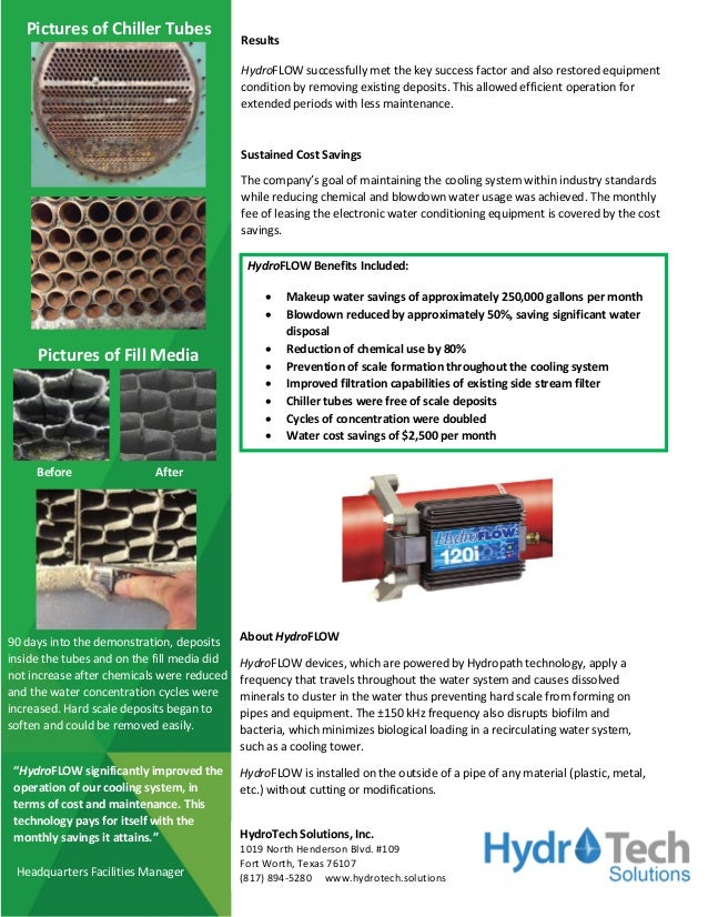 HydroFLOW Benefits Included:  Makeup water savings of approximately 250,000 gallons per month  Blowdown reduced by appro...