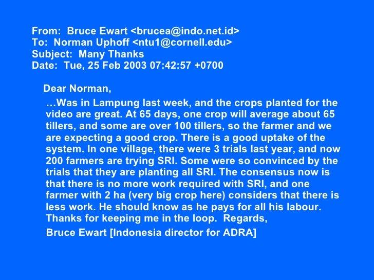 From:  Bruce Ewart <brucea@indo.net.id> To:  Norman Uphoff <ntu1@cornell.edu> Subject:  Many Thanks Date:  Tue, 25 Feb 200...