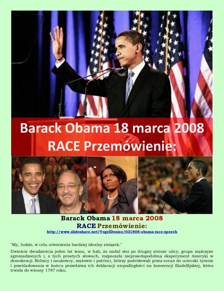Barack Obama 18 marca 2008                             RACE Przemówienie:                  http://www.slideshare.net/Vogel...