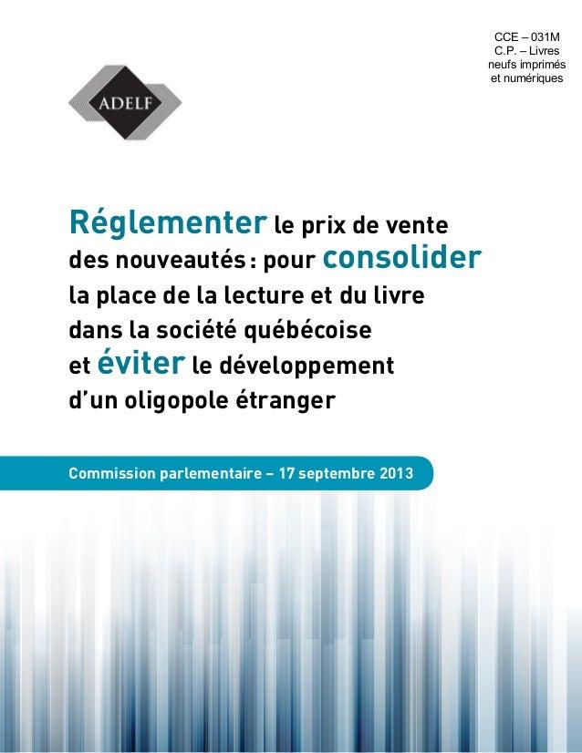 Réglementer le prix de vente des nouveautés: pourconsolider la place de la lecture et du livre dans la société québécois...