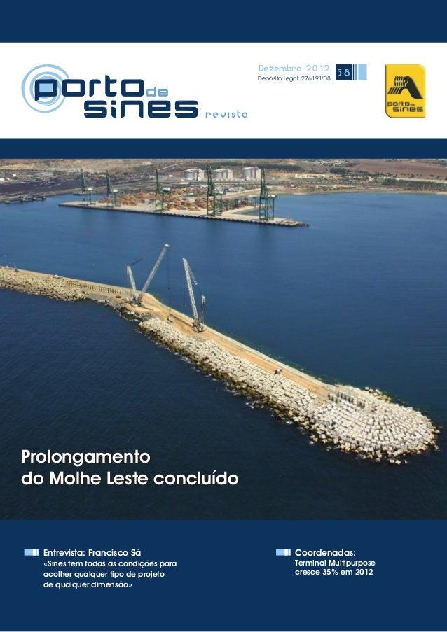 Dezembro 2012 Depósito Legal: 276191/08 58 Entrevista: Francisco Sá «Sines tem todas as condições para acolher qualquer ti...
