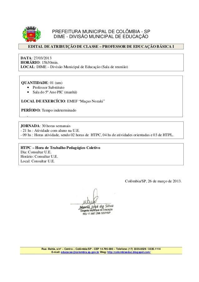 PREFEITURA MUNICIPAL DE COLÔMBIA - SP                      DIME - DIVISÃO MUNICIPAL DE EDUCAÇÃO        EDITAL DE ATRIBUIÇÃ...