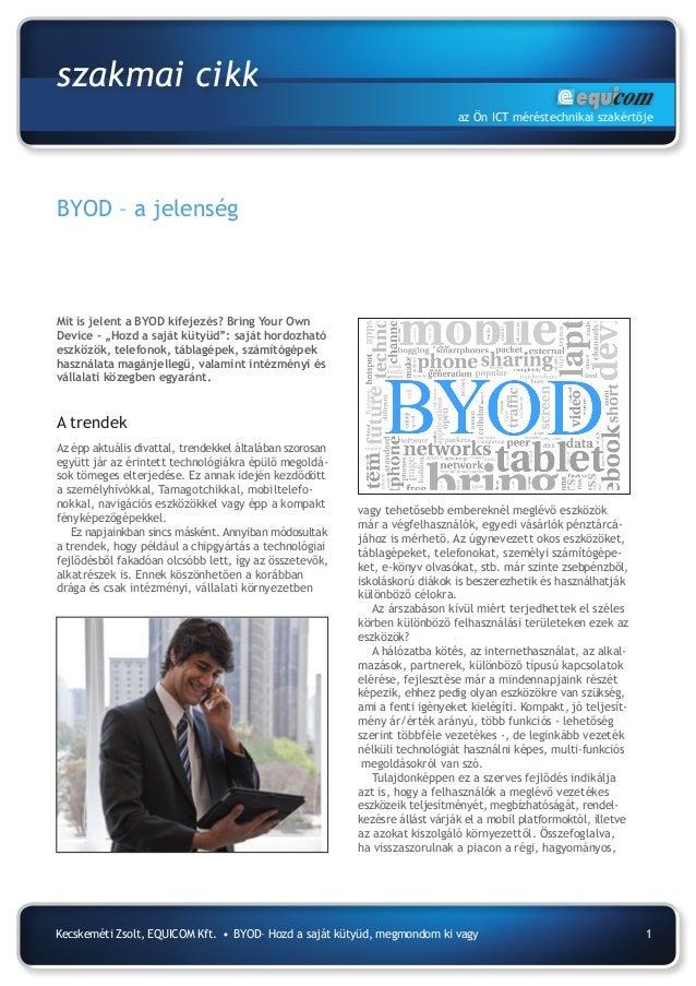 szakmai cikk az Ön ICT méréstechnikai szakértője  BYOD – a jelenség  Mit is jelent a BYOD kifejezés? Bring Your Own Device...