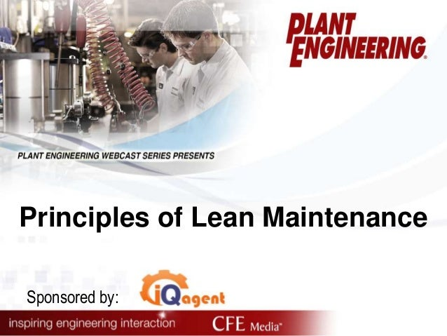 Principles of Lean Maintenance Sponsored by: