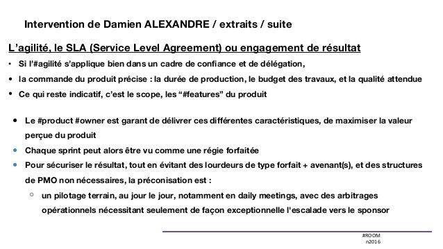 #ROOM n2016 L'agilité, le SLA (Service Level Agreement) ou engagement de résultat • Si l'#agilité s'applique bien dans un ...