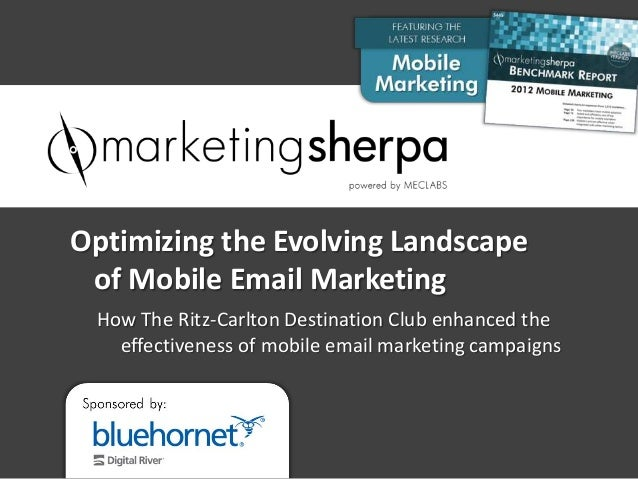 Optimizing the Evolving Landscape of Mobile Email Marketing How The Ritz-Carlton Destination Club enhanced the   effective...