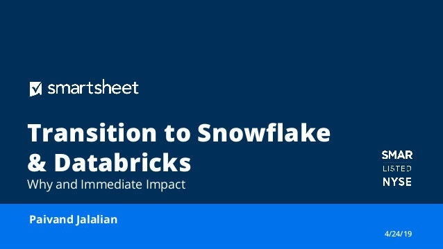 Smartsheet's Transition to Snowflake and Databricks: The Why