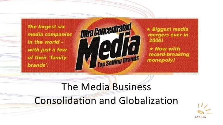 The Media Business Consolidation and Globalization