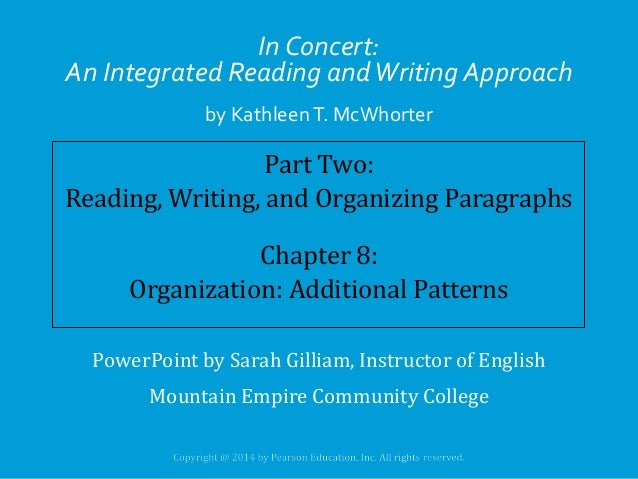 In Concert: An Integrated Reading and Writing Approach by Kathleen T. McWhorter  Part Two: Reading, Writing, and Organizin...
