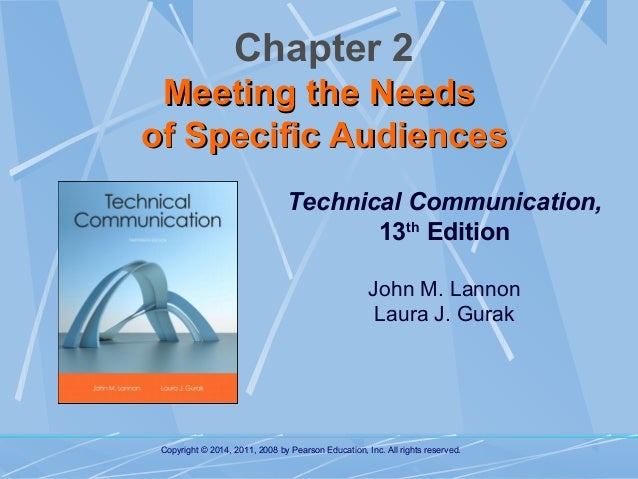 Chapter 2 Meeting the Needs of Specific Audiences Technical Communication, 13th Edition John M. Lannon Laura J. Gurak  Cop...