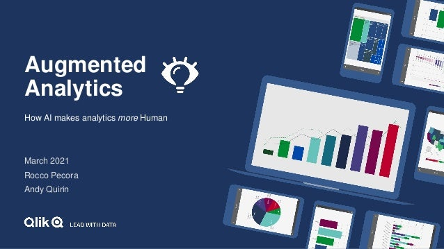 Augmented Analytics How AI makes analytics more Human March 2021 Rocco Pecora Andy Quirin