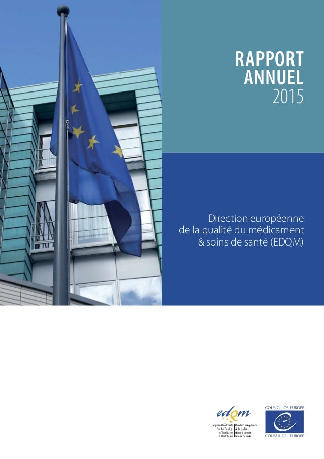 RAPPORT ANNUEL 2015 Directioneuropéenne delaqualité dumédicament &soinsdesanté European Directorate for the Quality of Med...